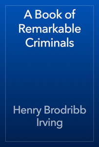 A Book of Remarkable Criminals Book Review