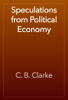 C. B. Clarke - Speculations from Political Economy artwork