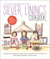 Silver Linings Cookbook A Treasury Of Tales And Tastes