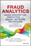 Fraud Analytics Using Descriptive Predictive And Social Network Techniques