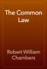 Robert William Chambers - The Common Law artwork