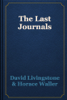 David Livingstone & Horace Waller - The Last Journals artwork