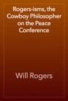 Rogers-isms The Cowboy Philosopher On The Peace Conference