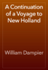 William Dampier - A Continuation of a Voyage to New Holland artwork