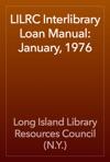 LILRC Interlibrary Loan Manual January 1976