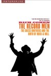 The Record Men The Chess Brothers And The Birth Of Rock  Roll Enterprise