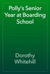 Pollys Senior Year At Boarding School