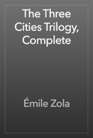 The Three Cities Trilogy, Complete