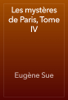 EugГЁne Sue - Les mystГЁres de Paris, Tome IV artwork