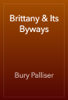 Bury Palliser - Brittany & Its Byways artwork