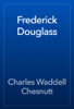 Charles Waddell Chesnutt - Frederick Douglass artwork