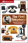 DK Adventures The First Telephone