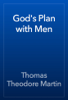 Thomas Theodore Martin - God's Plan with Men artwork