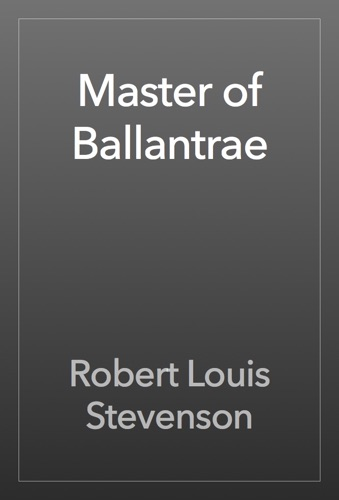 Robert Louis Stevenson - Master of Ballantrae