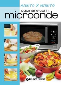 Cucinare con il microonde da AA. VV