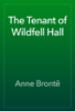 Anne BrontГ« - The Tenant of Wildfell Hall artwork
