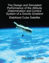 The Design And Simulated Performance Of The Attitude Determination And Control System Of A Gravity Gradient Stabilized Cube Satellite