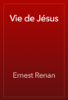 Ernest Renan - Vie de JГ©sus artwork