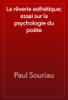 Paul Souriau - La rêverie esthétique; essai sur la psychologie du poète artwork