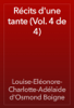 Louise-ElГ©onore-Charlotte-AdГ©laide d'Osmond Boigne - RГ©cits d'une tante (Vol. 4 de 4) artwork