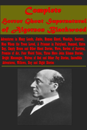 Complete Horror Ghost Supernatural of Algernon Blackwood image