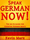 Speak German Now The Go-To Guide For Essential German Basics