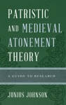 Patristic And Medieval Atonement Theory