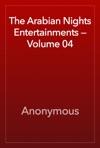 The Arabian Nights Entertainments  Volume 04
