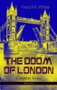 THE DOOM OF LONDON - Complete Series (Illustrated)