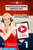 Niederländisch Lernen – Paralleltext : Einfach Lesen - Einfach Hören : Audio + eBook Nr. 1