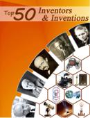 Top 50 Inventors & Inventions