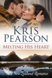Melting His Heart - Kris Pearson book summary