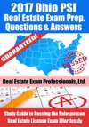 2017 Ohio PSI Real Estate Exam Prep Questions Answers  Explanations Study Guide To Passing The Salesperson Real Estate License Exam Effortlessly