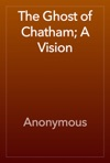 The Ghost Of Chatham A Vision