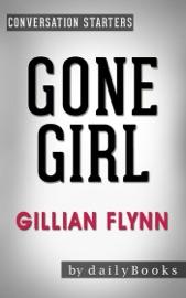 Gone Girl: A Novel by Gillian Flynn  Conversation Starters - Daily Books Book