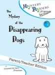 The Mystery of the Disappearing Dogs: Parent/Teacher Edition