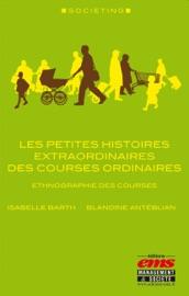 Les Petites Histoires Extraordinaires Des Courses Ordinaires