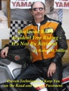 Motorcycle Safety Vol 1 Accident Free Riding Its Not By Accident - Proven Techniques To Keep You On The Road And Off The Pavement