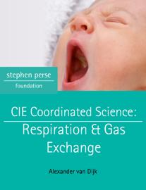CIE Coordinated Science: Respiration & Gas Exchange