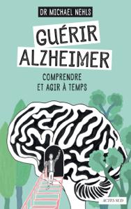 Guérir Alzheimer La couverture du livre martien