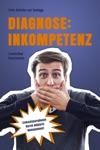 Diagnose Inkompetenz