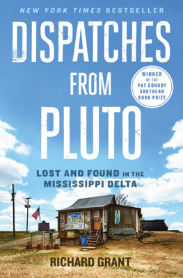 Dispatches from Pluto - Richard Grant book