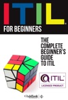ITIL For Beginners The Complete Beginners Guide To ITIL
