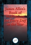 James Allens Book Of Meditations For Every Day In The Year