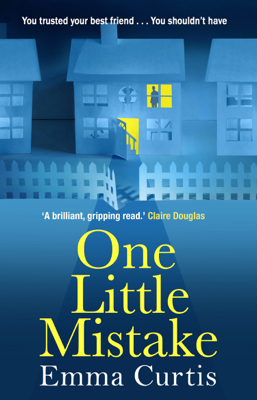Emma Curtis - One Little Mistake book