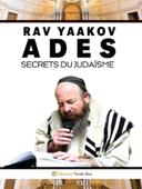 Rav Yaakov Adès : Secrets du Judaisme