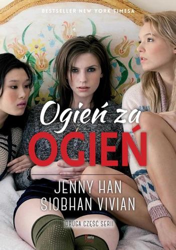 Siobhan Vivian & Jenny Han - Ogień za ogień Tom 2