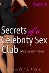 Secrets Of A Celebrity Sex Club Meet Rachel