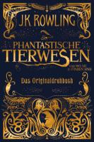 J.K. Rowling & Anja Hansen-Schmidt - Phantastische Tierwesen und wo sie zu finden sind: Das Originaldrehbuch artwork