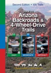 Guide To Arizona Backroads  4-Wheel-Drive Trails 2nd Edition